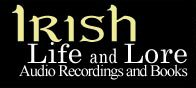 Irish Life and Lore: Audio Recordings and Books